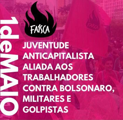 [VÍDEO] 1º de Maio: Juventude marxista aliada aos trabalhadores contra Bolsonaro, militares e golpitas