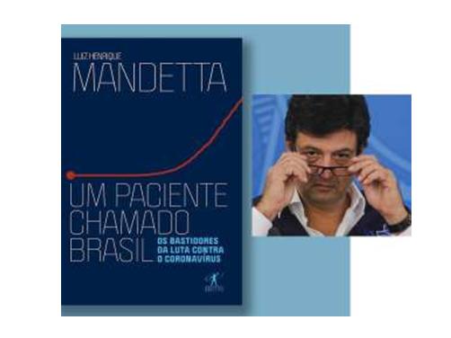 Um paciente chamado Brasil: em livro Mandetta tenta se colocar distante de Bolsonaro e dos Golpistas