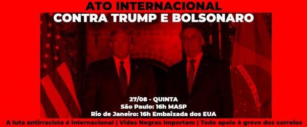 Dia 27, Ato Internacional contra Trump e Bolsonaro