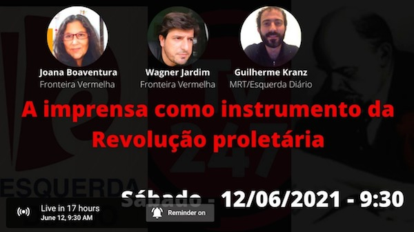 Fronteira Vermelha e Esquerda Diário debatem papel da imprensa revolucionária ontem e hoje