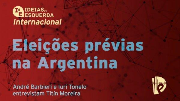 [PODCAST] Internacional - Eleições prévias na Argentina