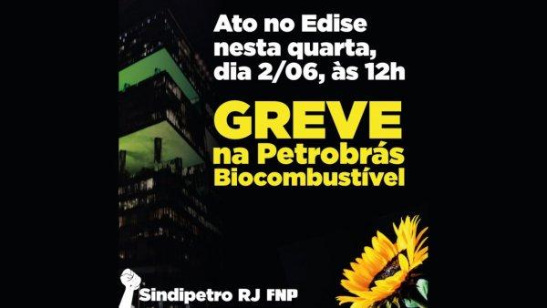 14º dia de greve petroleiros da PBIO farão ato na sede da Petrobras