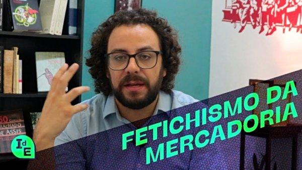 [VÍDEO] Fetichismo da mercadoria e subjetividade no capitalismo