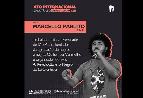 """Pablito diz que """"a violência policial passa a ser questionada no mundo todo"""" e convoca ato internacional 11/7"""