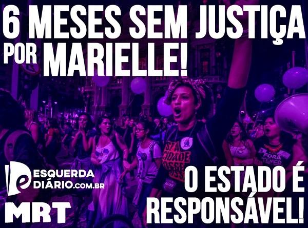 Confira o Dossiê: 6 meses sem justiça por Marielle Franco
