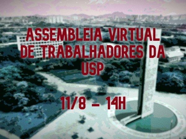 Assembleia virtual de trabalhadores da USP discutirá novo Acordo Coletivo em meio à pandemia e aos ataques dos governos e reitoria