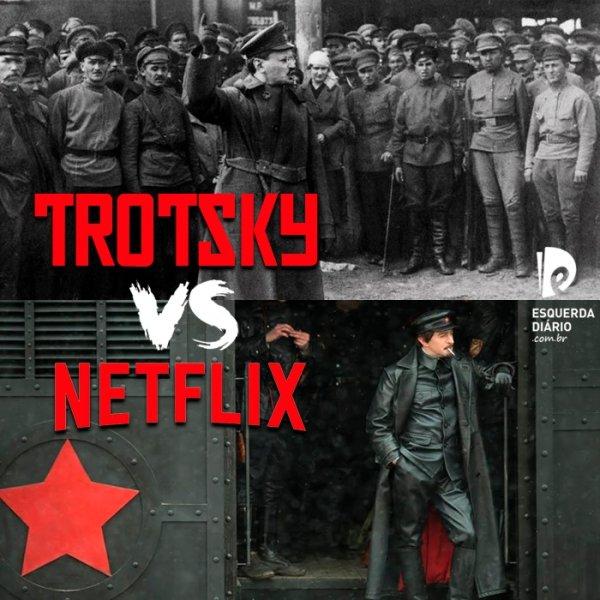 Forte repúdio por parte do neto de Trótski, intelectuais e personalidades de todo o mundo à série da Netflix e ao governo russo