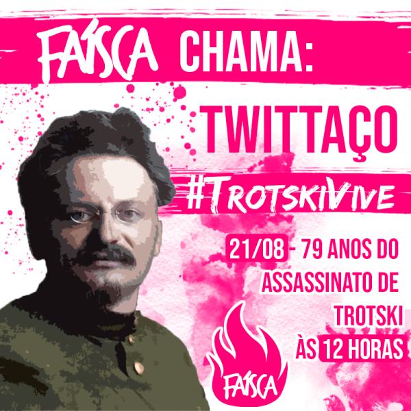 Juventude Faísca chama twittaço em memória dos 79 anos do assassinato de León Trotski