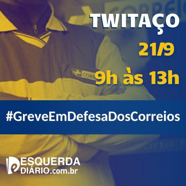 Trabalhadores dos Correios chamam Twitaço em apoio a greve. Participe você também!