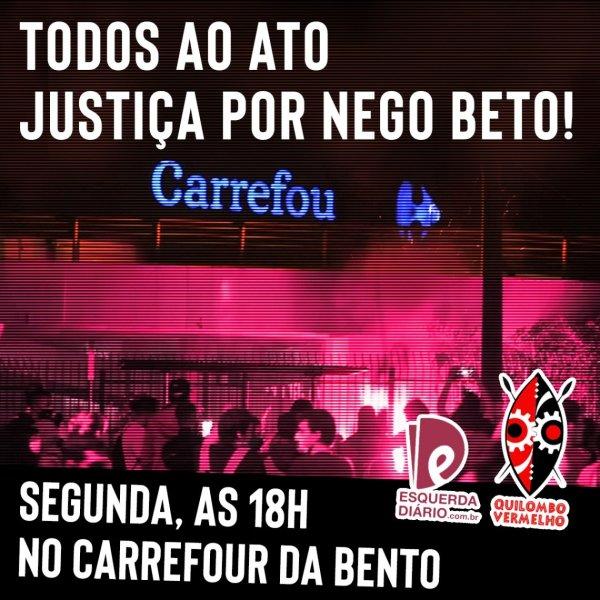 Justiça por Beto! Todos ao ato nesta segunda 23/11 em frente ao Carrefour da Bento