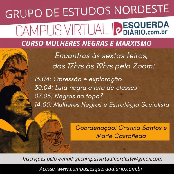 Mulheres Negras e o Marxismo é novo tema do Grupo de Estudos Nordeste do Campus Virtual Esquerda Diário