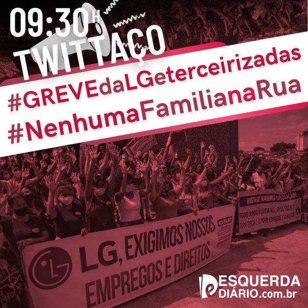 Em breve: tuitaço em apoio à greve das trabalhadoras da LG e terceirizadas