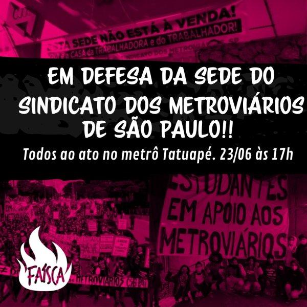 Juventude Faísca em defesa da sede do Sindicato dos Metroviários de SP